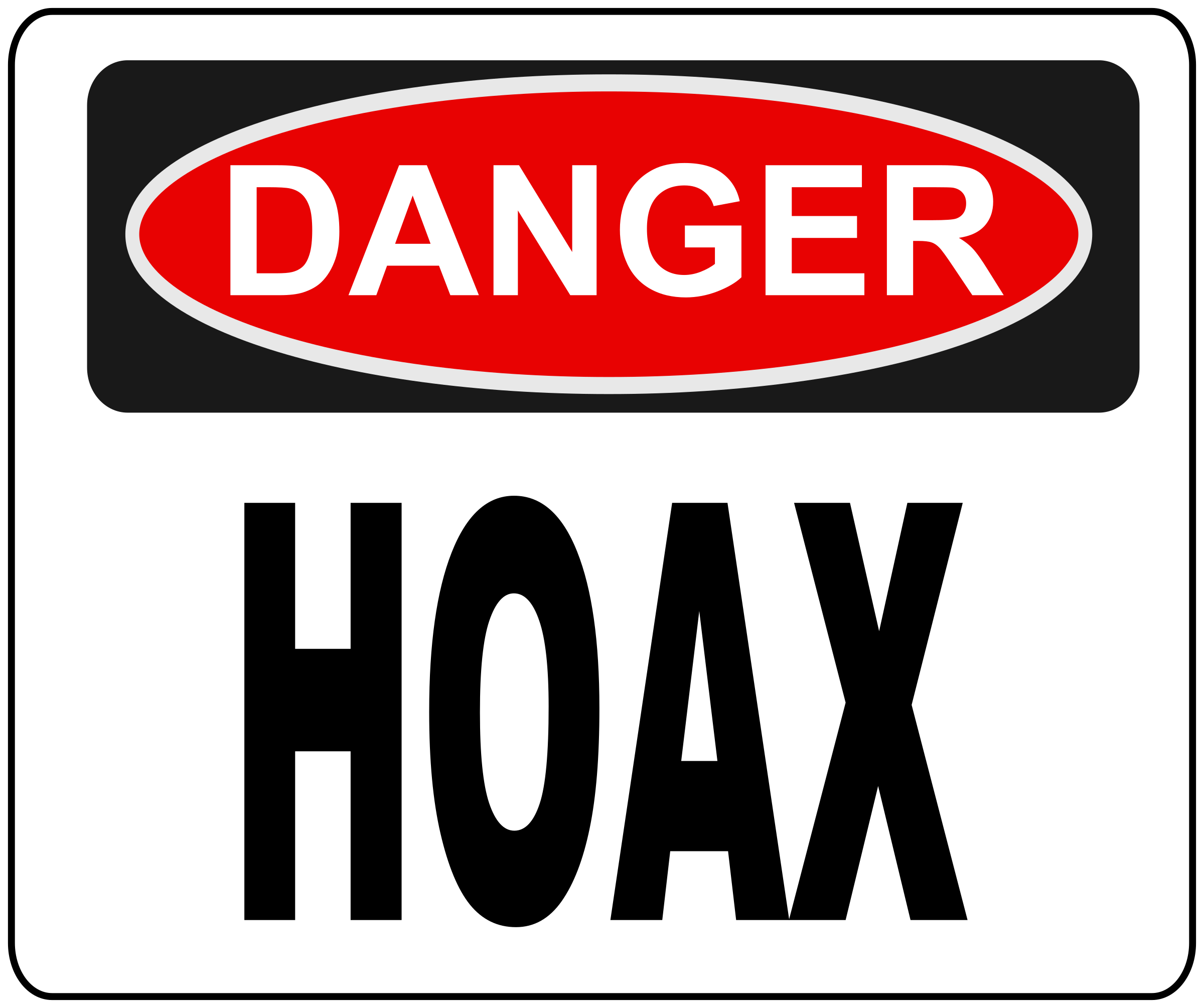 Photo of sign with danger and hoax printed on it.