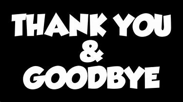 Photo of the words thankyou and goodbye.